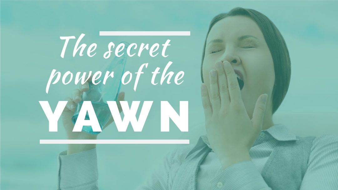 The secret power of the yawn - Intuitive and Spiritual