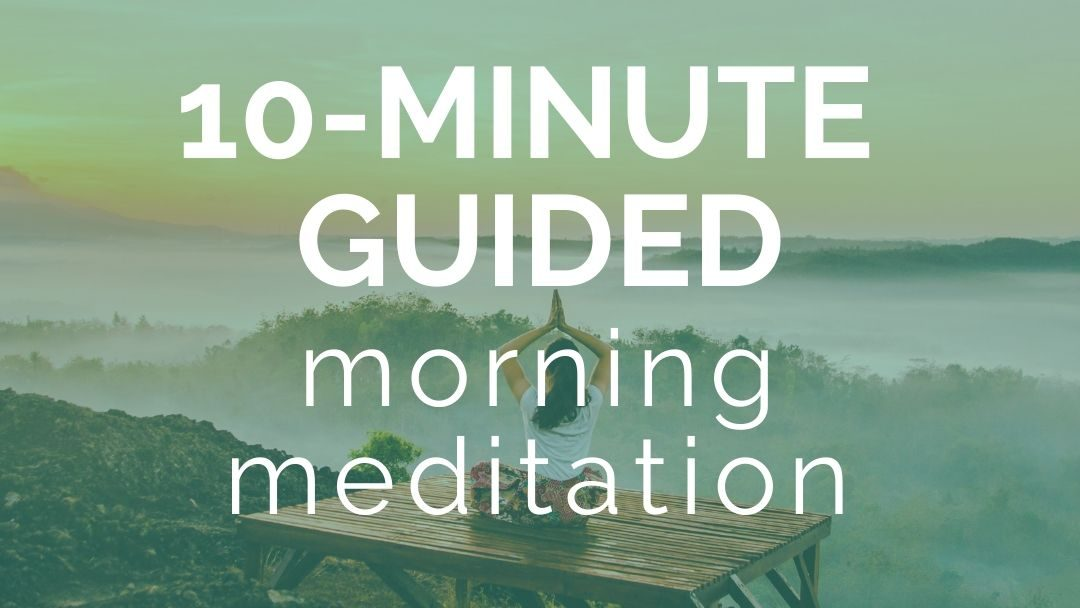 10-Minute Guided Morning Meditation - Intuitive and Spiritual